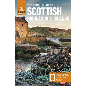 The Rough Guide to the Scottish Highlands & Islands (Travel Guide with Free eBook) (Rough Guides)