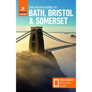 The Rough Guide to Bath, Bristol & Somerset (Travel Guide with Free eBook) (Rough Guides)