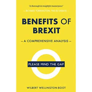Benefits of Brexit: A Comprehensive Analysis: Volume 1