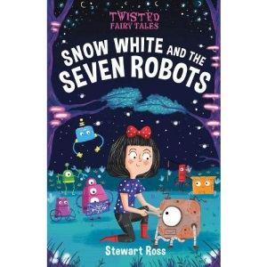 Twisted Fairy Tales: Snow White and the Seven Robots (Twisted Fairy Tales, 2)