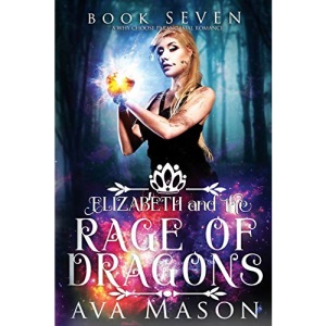 Elizabeth and the Rage of Dragons: A Why Choose Paranormal Romance: 7 (Fated Alpha)
