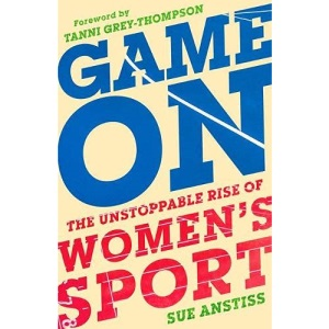 Game On: The Unstoppable Rise of Women's Sport