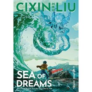 Cixin Liu's Sea of Dreams: A Graphic Novel (The Worlds of Cixin Liu)