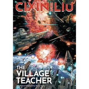 Cixin Liu's The Village Teacher: A Graphic Novel