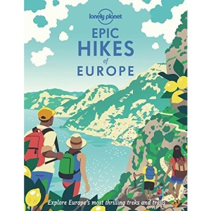 Epic Hikes of Europe: explore Europe's most thrilling treks and trails