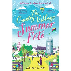 The Country Village Summer Fete: A perfect, heartwarming holiday read