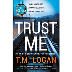 Trust Me: The biggest thriller of the year from the million copy selling author of THE HOLIDAY and THE CATCH