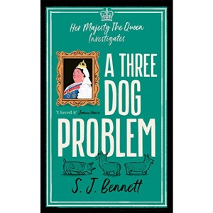 A Three Dog Problem: The Queen investigates a murder at Buckingham Palace