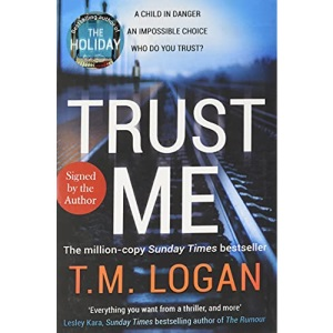 Trust Me: Your next big thriller obsession - from the Sunday Times bestselling author of THE HOLIDAY and THE CATCH