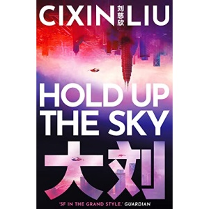 Hold Up the Sky: Liu Cixin (An Ad Astra book)