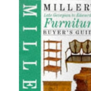 Miller's Late Georgian to Edwardian Furniture Buyer's Guide (Buyer's Price Guide)
