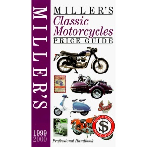 Miller's Classic Motorcycles Price Guide 1999 2000 (Millers)