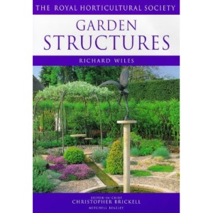 Garden Structures (Royal Horticultural Society's Encyclopaedia of Practical Gardening)