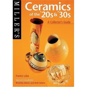 Miller's: Ceramics of the 20's & 30's: A Collector's Guide (Miller's Collector's Guides)