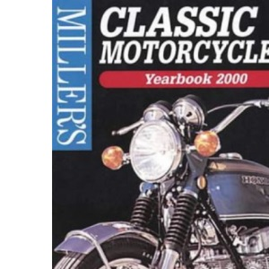 Miller's Classic Motorcycles Yearbook and Price Guide 2000 (Miller's Classic Motorcycles Price Guide, 2000-2001)