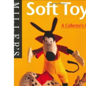 Soft Toys: A Collector's Guide (Miller's collectors' guides)