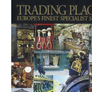 Trading Places: Extraordinary Shops and Their Stories