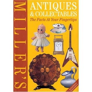 Miller's Antiques and Collectables: The Facts at Your Fingertips