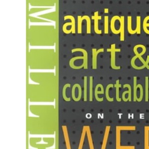Miller's Antiques, Fine Art and Collectables on the Web 2001 (Miller's Collector's Guides)