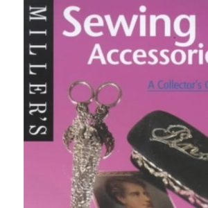 Sewing Accessories: A Collector's Guide (Miller's Collecting Guides)