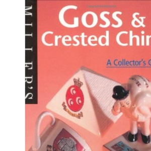 Goss and Crested China: A Collector's Guide (The Collector's Guide Series, 16)