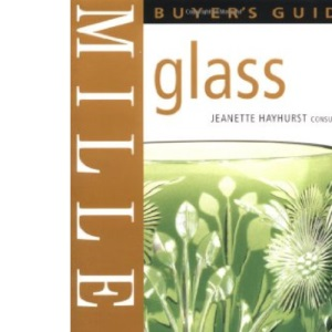 Miller's Glass Buyer's Guide: Indispensable Guides for Collectors and Enthusiasts (Miller's buyer's guides)