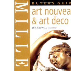 Miller's Art Nouveau and Art Deco Buyer's Guide (Miller's buyer's guide)