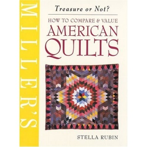 How to Compare and Appraise American Quilts (Miller's Treasure or Not?)