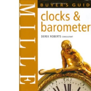 Miller's Clocks and Barometers Buyer's Guide