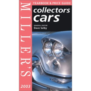 Miller's Collectors Cars Yearbook and Price Guide 2003/4 (Miller's collectors cars price guide)