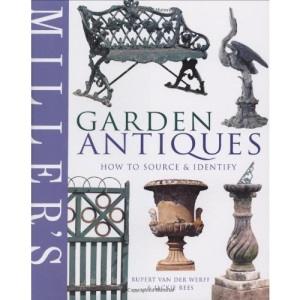Miller's Garden Antiques: How to Source and Identify