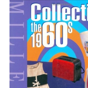 Miller's Collecting the 1960s (Miller's Collector's Guides)