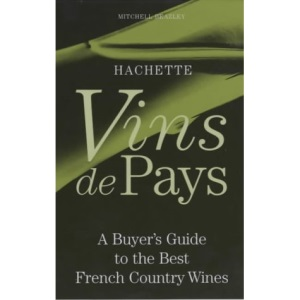 Vins De Pays: A Buyer's Guide to the Best French Country Wines