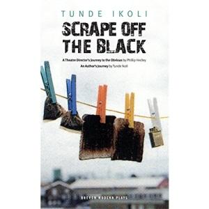 Scrape Off the Black (Oberon/Modern Playwrights)