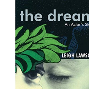 The Dream: An Actor's Story: An Actor's Tale