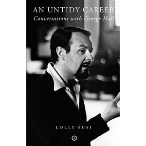 An Untidy Career: Conversations with George Hall (Oberon Masters)