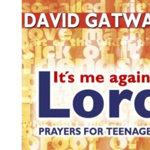 It's Me Again, Lord: Prayers for Teenagers by the Author of Can We Talk, Lord