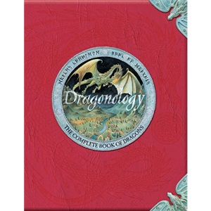 Dragonology: The Complete Book of Dragons (Ology Series)