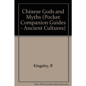 Chinese Gods and Myths (Pocket Companion Guides - Ancient Cultures)