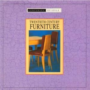 Twentieth Century Furniture (Centuries of style)