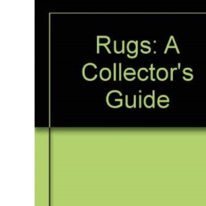 Rugs: A Collector's Guide