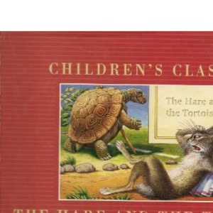 The Hare and the Tortoise: And Other Fables (Children's Classics)