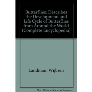 Butterflies: Describes the Development and Life Cycle of Butterflies from Around the World (Complete Encyclopedia)