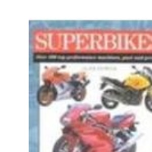 Superbikes: Over 200 Top Performance Machines, Past and Present (Expert Guide)