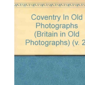 Around Coventry: v. 2 (Britain in Old Photographs)