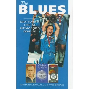 The Blues, The: Day-to-day Life at Stamford Bridge (A day-to-day life)
