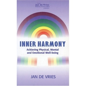Inner Harmony: Achieving Physical, Mental and Emotional Well-being (Jan de Vries healthcare)