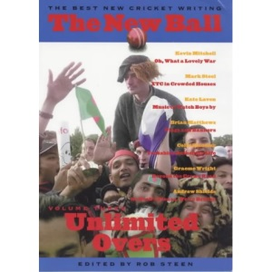 The New Ball Vol 3: Unlimited Overs: Unlimited Overs v. 3