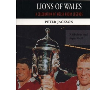 Lions of Wales: Celebration of Welsh Rugby Legends (Mainstream Sport)