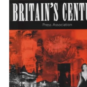 Britain's Century: A Pictorial History